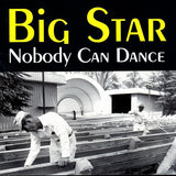 Big Star - Nobody Can Dance