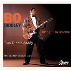 Diddley, Bo  |Bring It To Jerome b/w Run Diddley Daddy