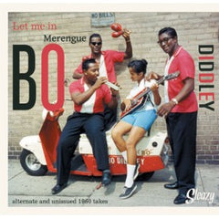 Diddley, Bo  |Let Me In b/w Merengue