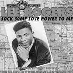 Rogers, Lee  - Sock Some Love Power To Me