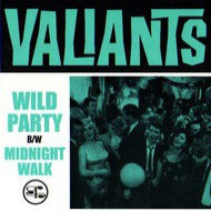 Valiants  - Wild Party!