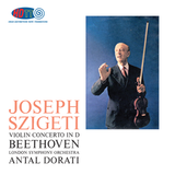 Beethoven Violin Concerto - Joseph Szigeti, violin - London Symphony Orchestra conducted by Antal Dorati
