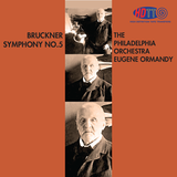 Bruckner Symphony No. 5 - (Original Version) - Philadelphia Orchestra conducted by Eugene Ormandy