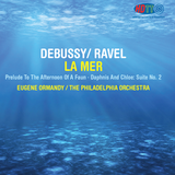 Debussy / Ravel - La Mer - Daphnis And Chloe, Suite No. 2 - Prelude To The Afternoon Of A Faun - Ormandy The Philadelphia Orchestra - 4-channel Surround