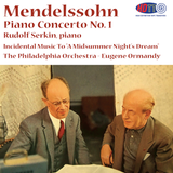 "Mendelssohn Piano Concerto No. 1 Serkin, piano - Music from ""A Midsummer Night's Dream"" - The Philadelphia Orchestra -  Ormandy"