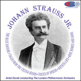 Johann Strauss Jr.: The Blue Danube, Tales From the Vienna Woods, Voices of Spring, Artists Life, Wine Women and Song - Antal Dorati Conducts the London Philharmonic Orchestra