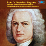 Bach Greatest Fugues - Eugene Ormandy Conducts the Philadelphia Orchestra - Available in 4.0 Surround Blu-ray Audio