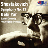 "Shostakovich: Symphony No. 13 ""Babi Yar"" -  Eugene Ormandy Conducts the Philadelphia Orchestra"