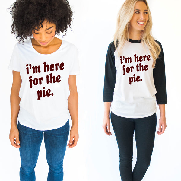 I'm Here For The Pie T-Shirt (Adult)