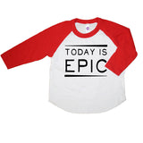Today Is Epic Tee