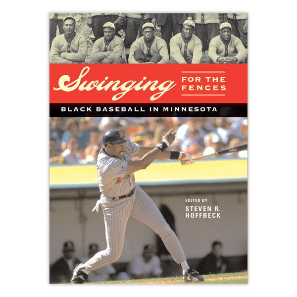 Swinging for the Fences: Black Baseball in Minnesota