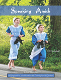 Speaking Amish: A Beginner's Introduction to Pennsylvania German - Lillian Stoltzfus