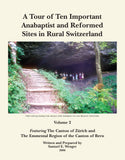 A Tour of Ten Important Anabaptist and Reformed Sites in Rural Switzerland, Vol. 2 - Samuel E. Wenger