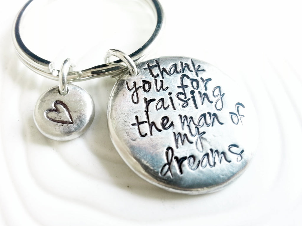 Thank You For Raising The Man Of My Dreams Keychain - Personalized, Hand Stamped Wedding Keychain - Mother in Law Gift