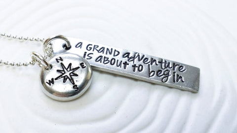 A Grand Adventure is About to Begin Necklace | Motivational Gift