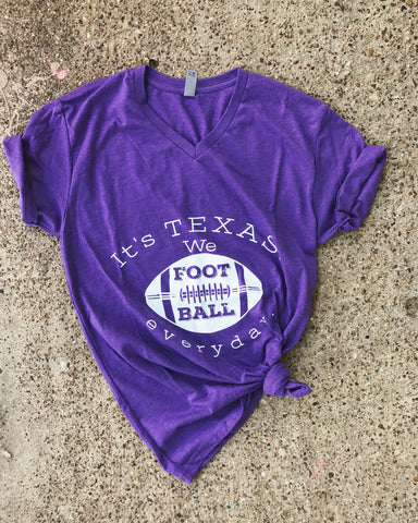 It's Texas We Football Everyday - Too Sassy Boutique LLC