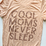 COOL MOMS NEVER SLEEP Tee- Peach w/ Metallic Rose Gold Print