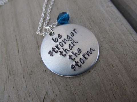 "Be Stronger Than The Storm Inspiration Necklace- ""be stronger than the storm""  - Hand-Stamped Necklace with an accent bead in your choice of colors"