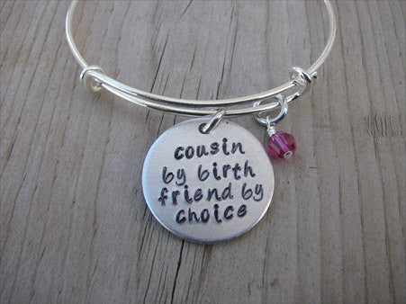 "Cousin Bracelet- ""cousin by birth friend by choice""  - Hand-Stamped Bracelet  -Adjustable Bangle Bracelet with an accent bead of your choice"