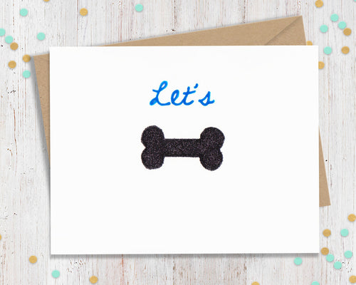 Let's Bone- Funny Greeting Card