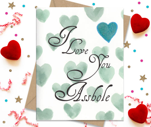 I Love You Asshole - funny greeting card