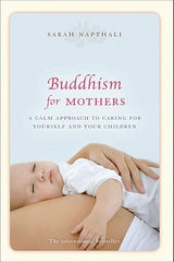 Buddhism for Mothers- Sarah Napthali