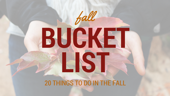 Fall Bucket List: 20 Things To Do in the Fall