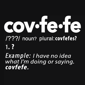 Covfefe Definition t-shirt