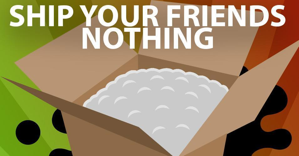 ship your friends nothing