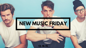 New Music Friday [ December 18, 2015 ]