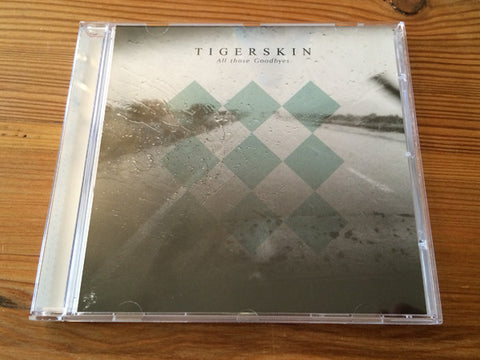 Tigerskin | All Those Goodbyes Album (CD)
