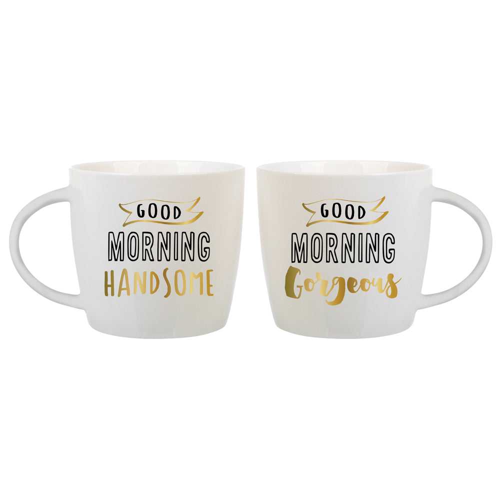 Good Morning Handsome/Good Morning Gorgeous Mugs - Set of Two