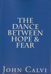 The Dance Between Hope and Fear