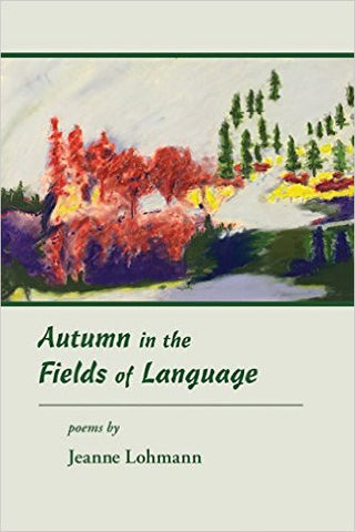 Autumn in the Fields of Language: Poems