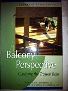 A Balcony Perspective: Clarifying the Trustee Role - OUT OF PRINT