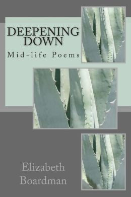 Deepening Down: Mid-life Poems