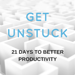 Get Unstuck – 21 Days to Better Productivity