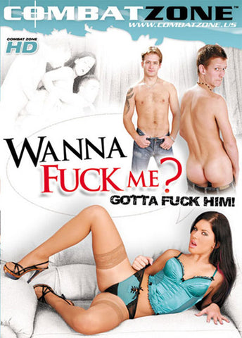 Cheap Wanna Fuck Me? Gotta Fuck Him porn DVD