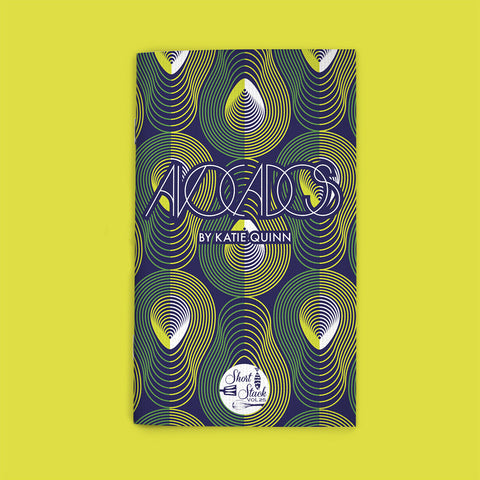 Vol 25: Avocados (By Katie Quinn)