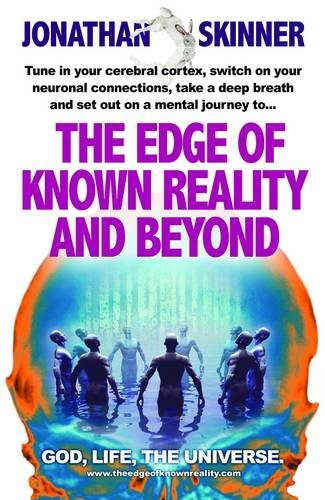 The Edge of Known Reality and Beyond