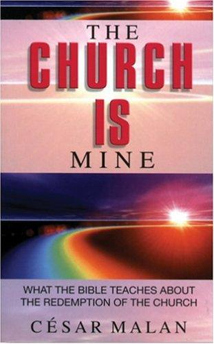 The Church is Mine: What the Bible Teaches about the Redemption of the Church