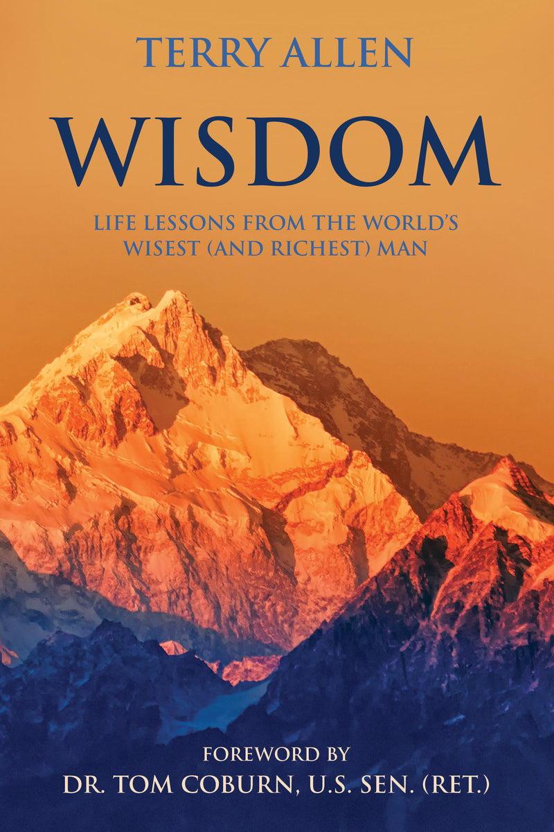 Wisdom: Life Lessons from the World's Wisest (and Richest) Man