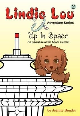 Up In Space (HARDCOVER) - Lindie Lou Adventure Series Book 2