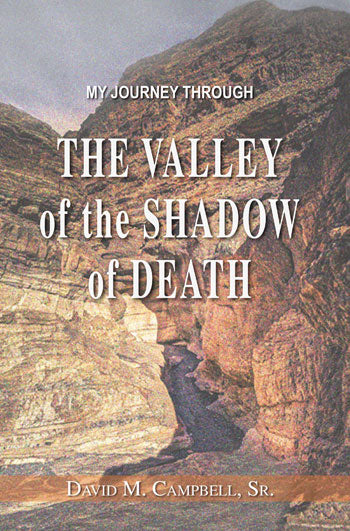 My Journey Through the Valley of the Shadow of Death