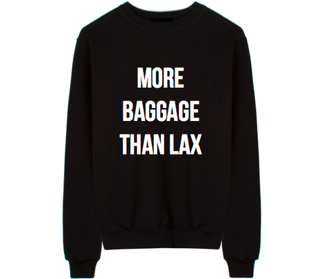 More Baggage Than (ENTER AIRPORT CODE IN NOTES SECTION AT CHECKOUT) Unisex Crew Neck Sweatshirt