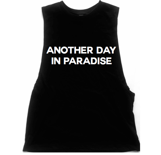 Another Day in Paradise Unisex Low Armhole Muscle Tank