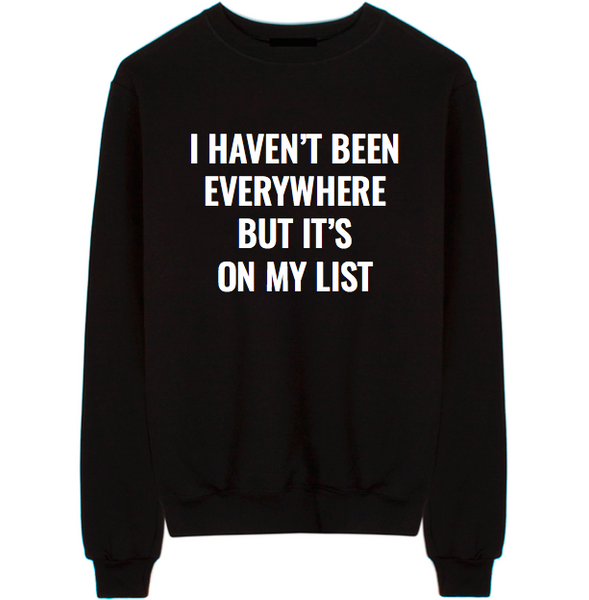 But It's On My List Unisex Crew Neck Sweatshirt