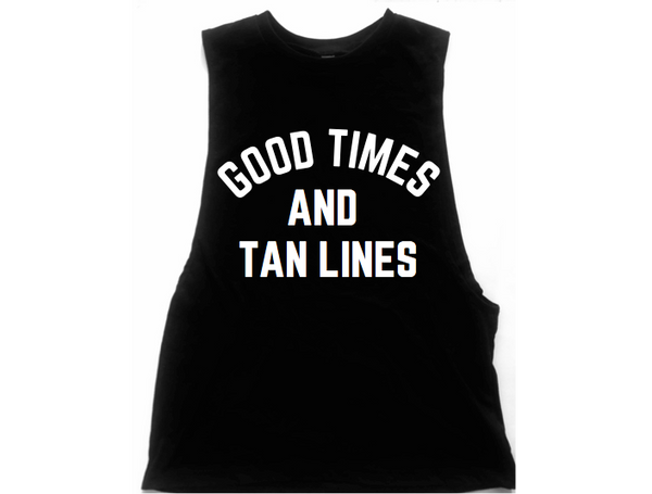 Good Times And Tan Lines Unisex Low Armhole Muscle Tank