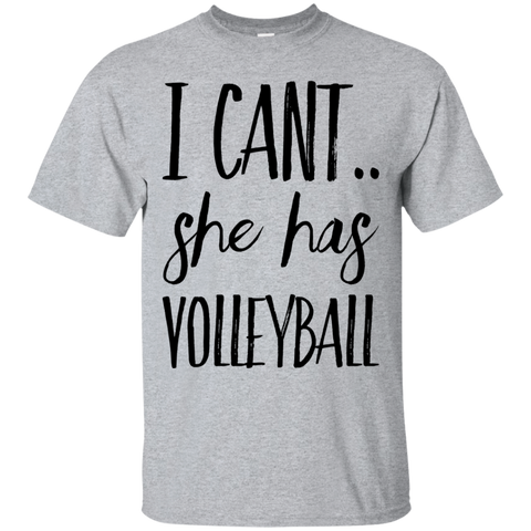 I Can't she has volleyball   T-Shirt