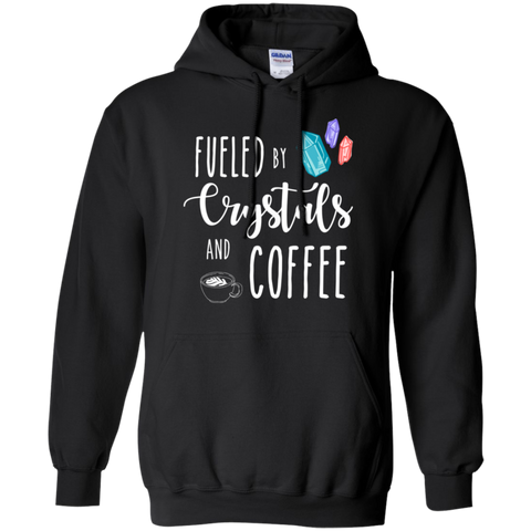 Fueled by crystals & coffee  Pullover Hoodie 8 oz.